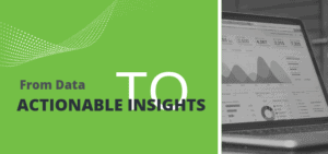 From Data to Actionable Insights