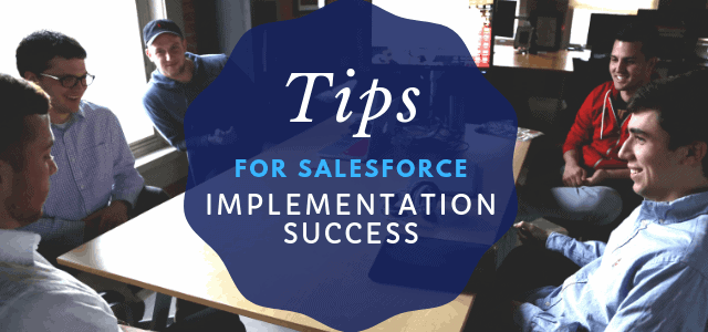 Tips for Salesforce Implementation Success