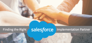 Finding the Right Salesforce Implementation Partner