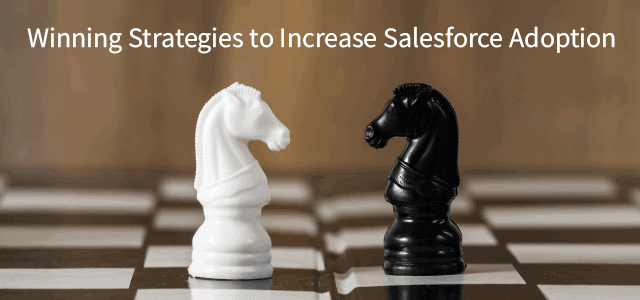 Winning Strategies to Increase Salesforce Adoption