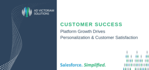 Platform Growth Drives Personalization and Customer Satisfaction