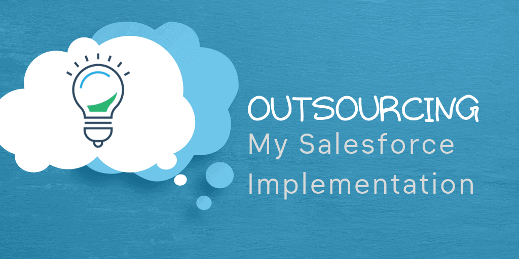 Outsourcing My Salesforce Implementation