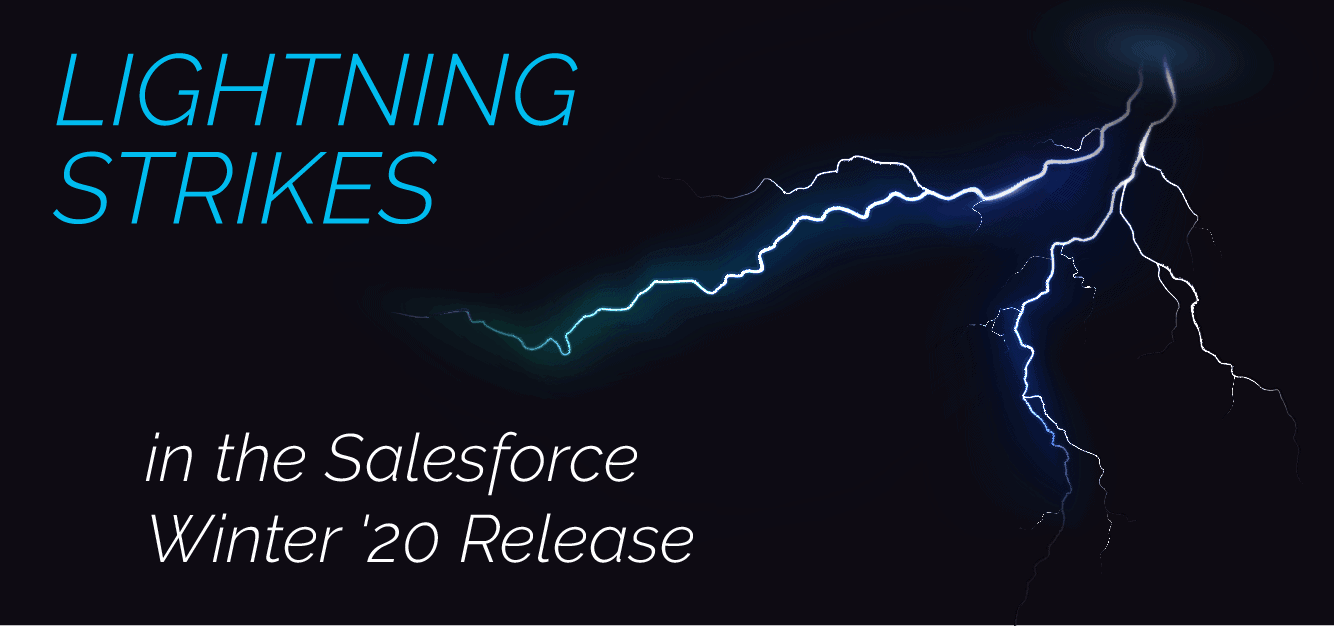 Lightning Strikes in the Salesforce Winter '20 Release