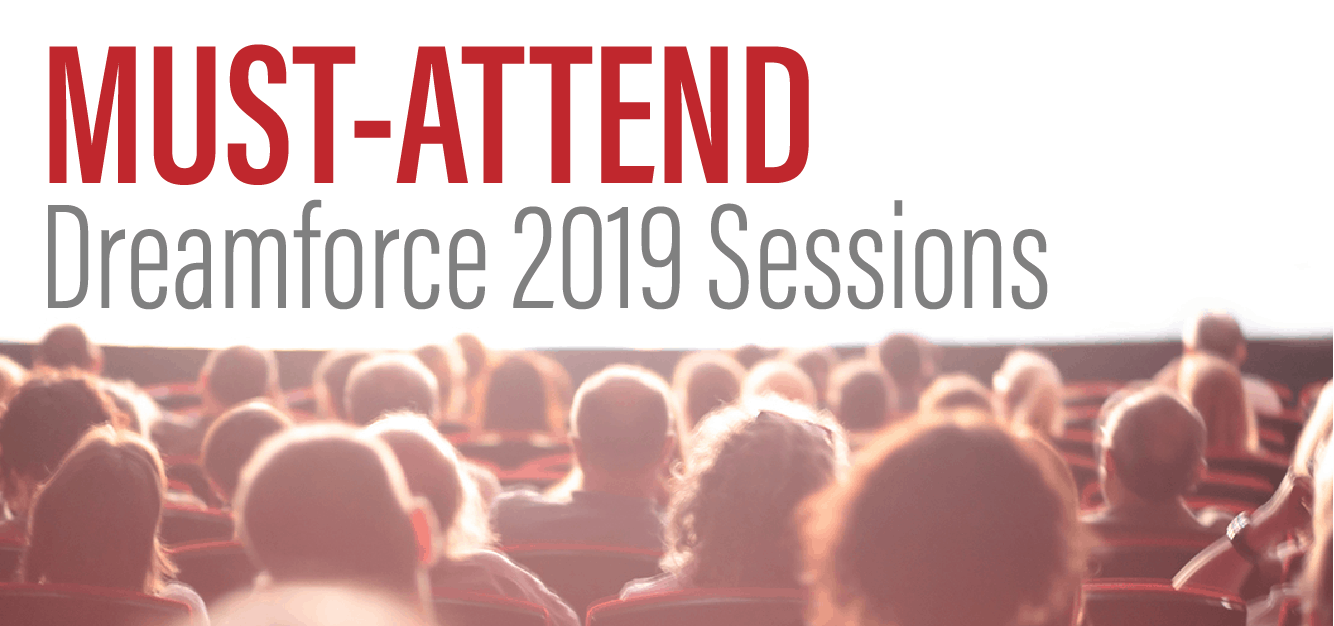 Must-Attend Dreamforce 2019 Sessions