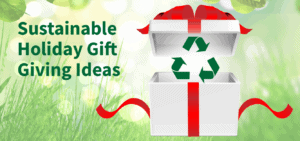Sustainable Holiday Gift Giving Ideas