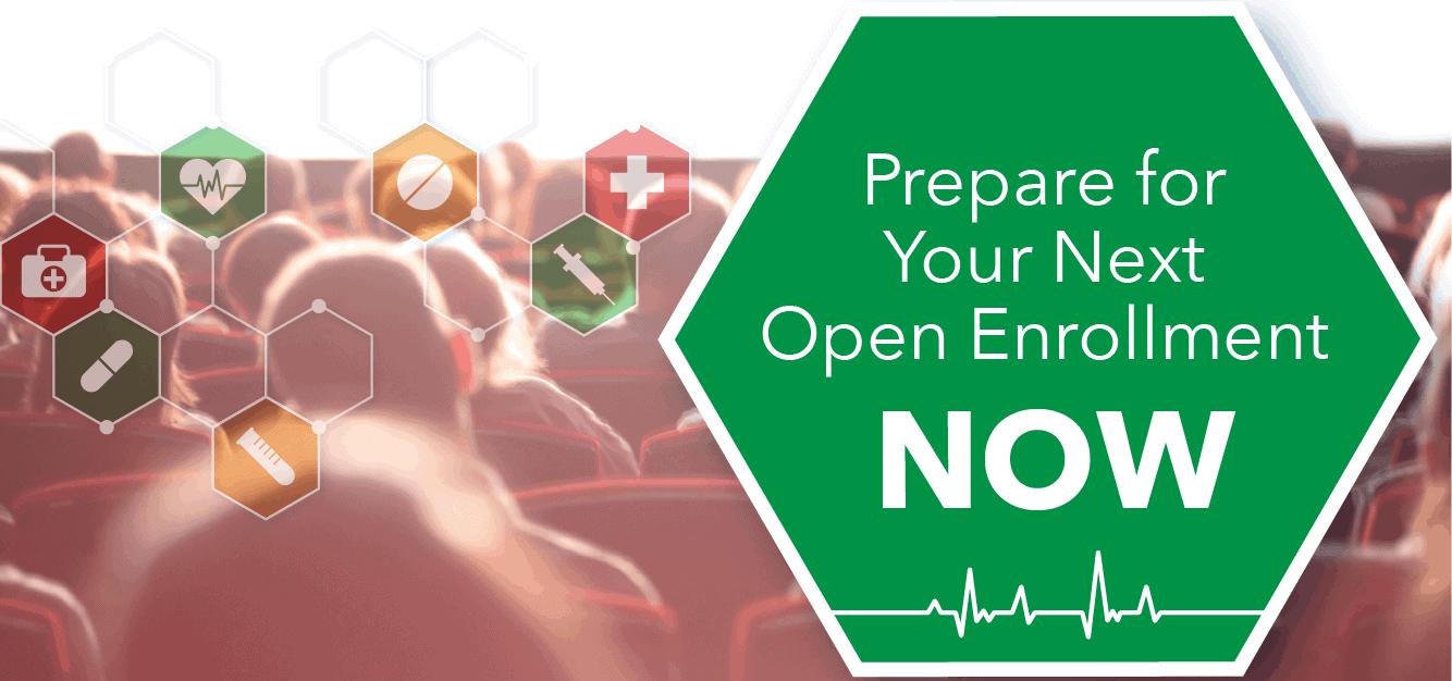 Prepare for Your Next Open Enrollment Now