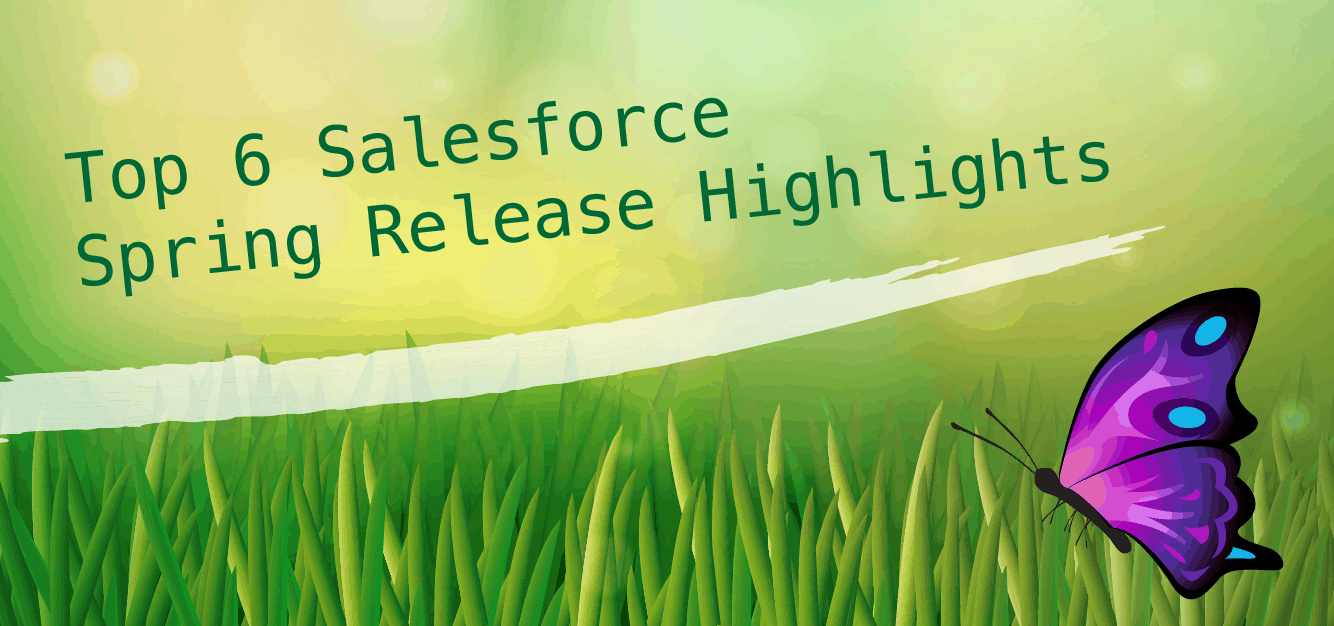 6 Top Salesforce Spring '20 Release Highlights