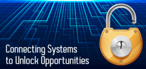 Connecting Systems to Unlock Opportunities