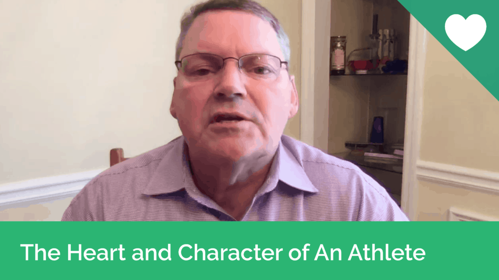 The Heart and Character of an Athlete