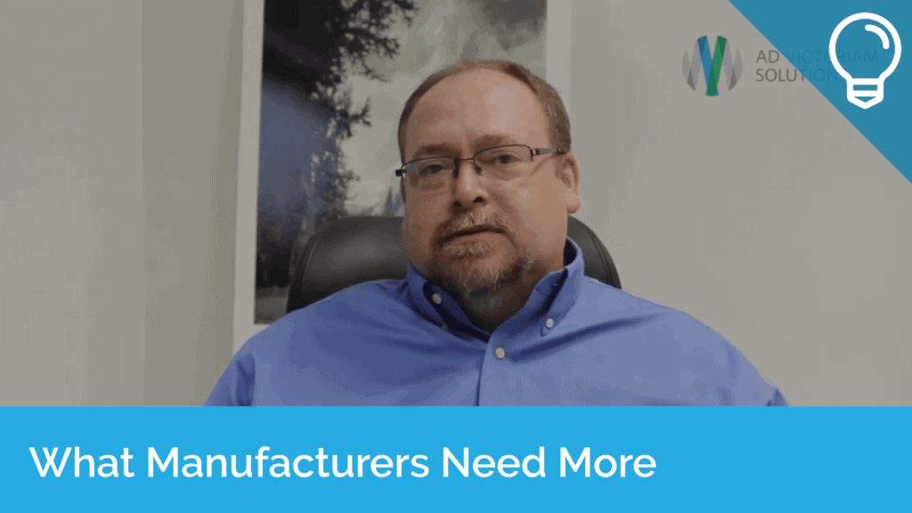 What Manufacturers Need