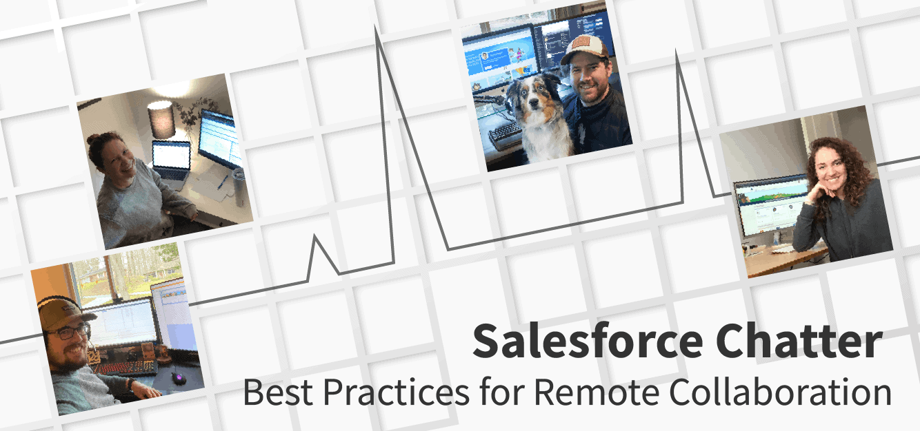 Salesforce Chatter Best Practices for Remote Collaboration