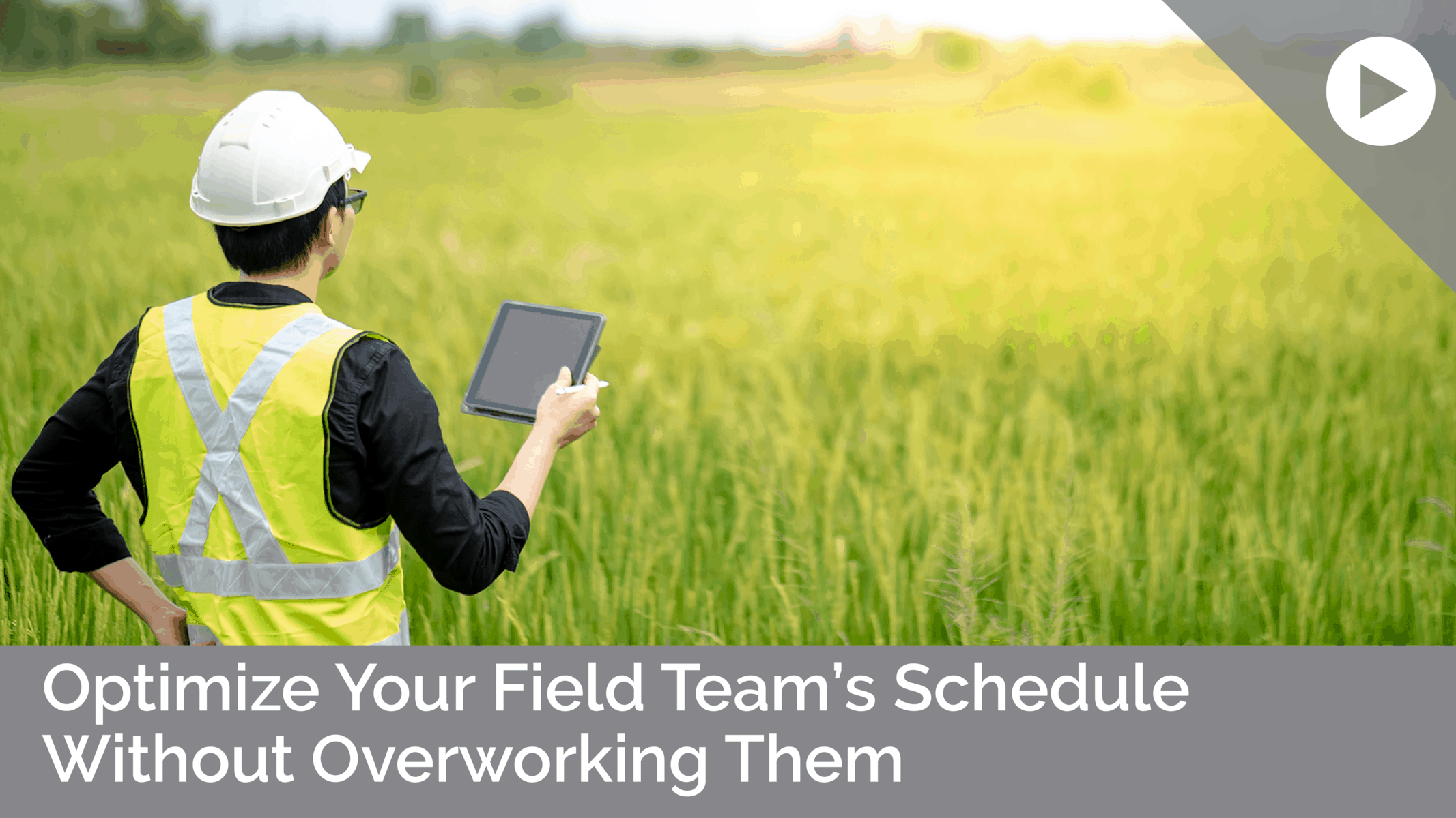 Optimize Your Field Team's Schedule Without Overworking Them