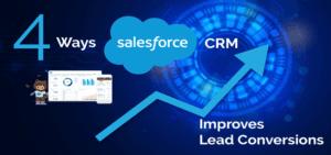 4 Ways Salesforce CRM Improves Lead Converions