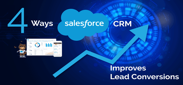 4 Ways Salesforce CRM Improves Lead Converions