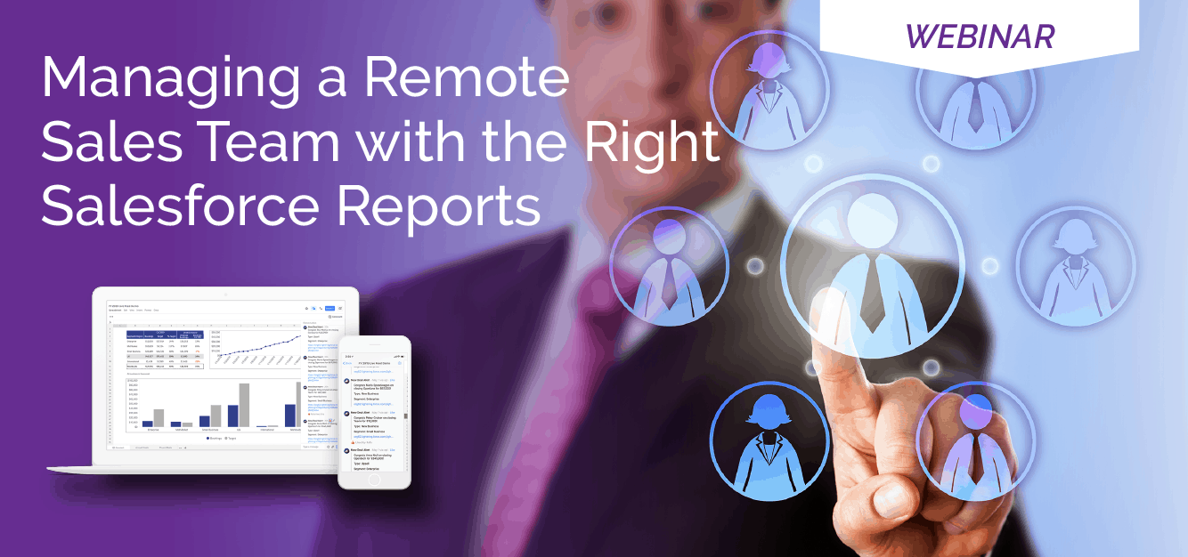 Managing a Remote Sales Team with the Right Salesforce Reports Webinar Replay