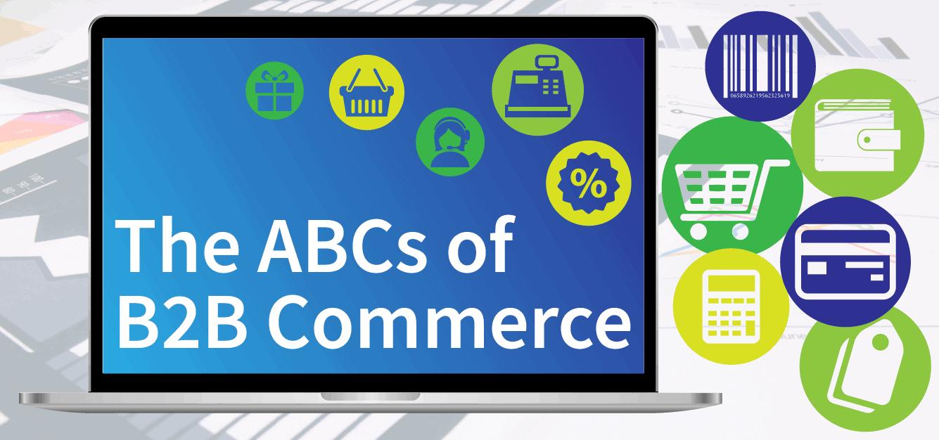 The ABCs of B2B Commerce