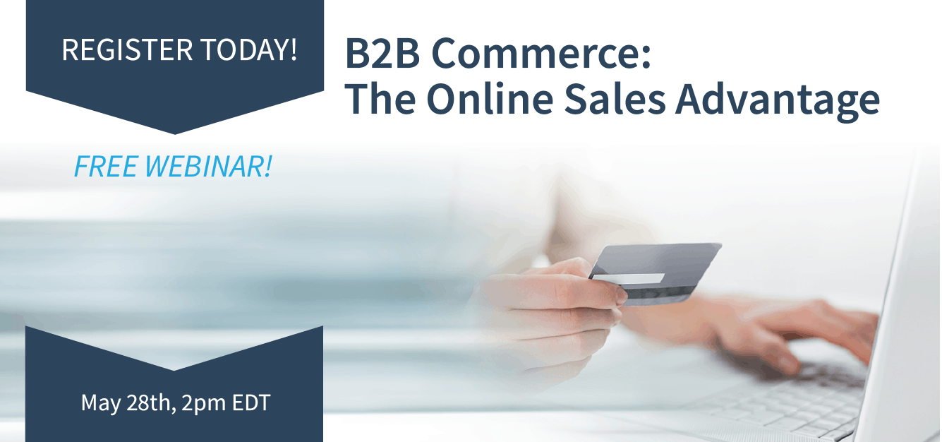 B2B Commerce - The Online Sales Advantage Webinar