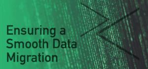 Ensuring a Smooth Data Migration