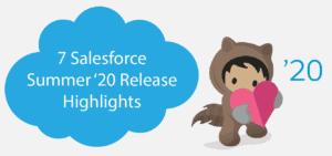 7 Top Salesforce Summer '20 Release Highlights