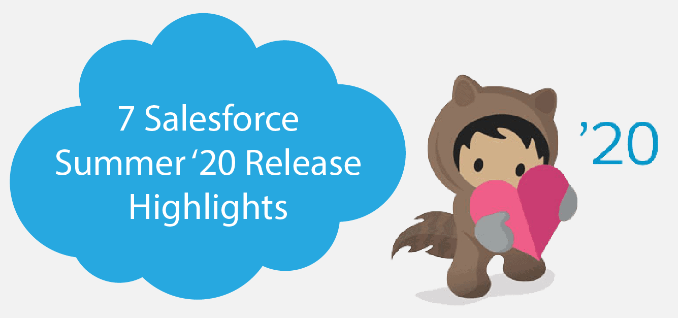 7 Salesforce Summer '20 Release Highlights