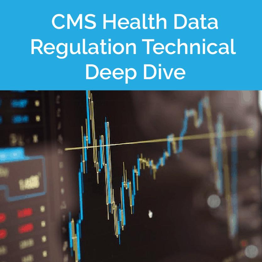 CMS Health Data Regulation Technical Deep Dive Webinar