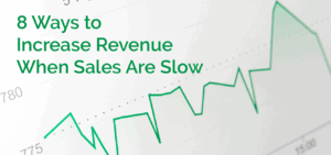 8 Ways to Increase Revenue When Sales Are Slow