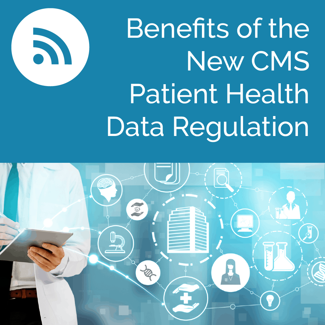 Benefits of the New CMS Patient Health Data Regulation