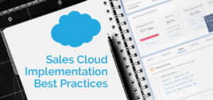 Sales Cloud Implementation Best Practices