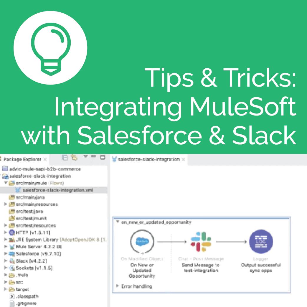 Tips & Tricks: Integrating MuleSoft with Salesforce & Slack