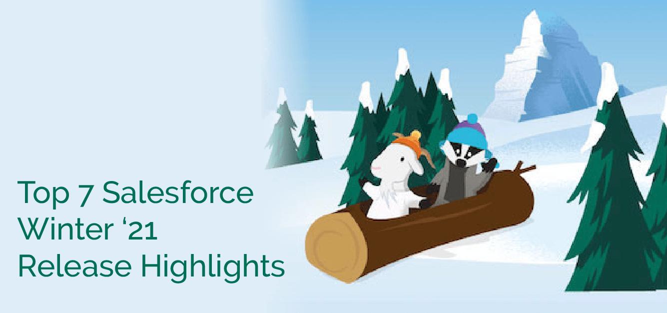 Top 7 Salesforce Winter '21 Release Highlights