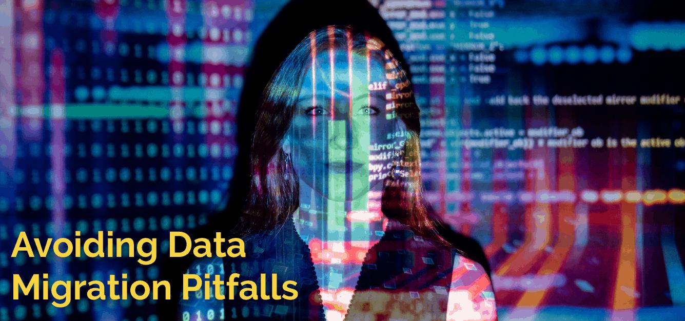 Avoiding Data Migration Pitfalls