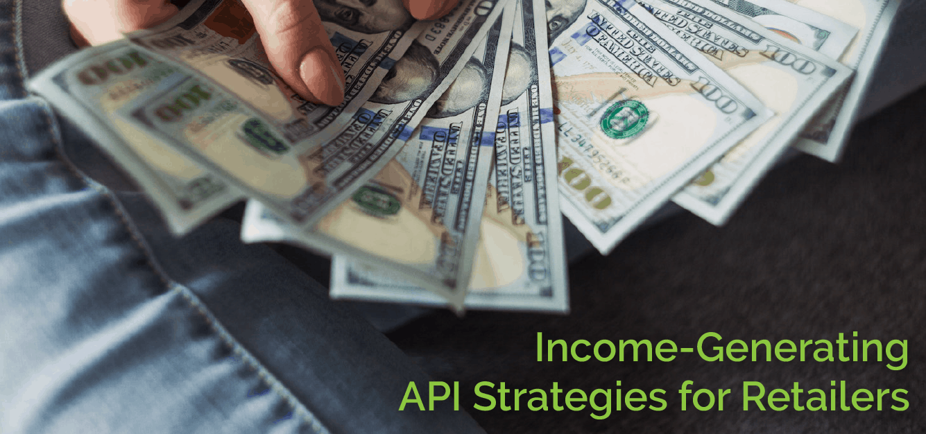 Income-Generating API Strategies for Retailers