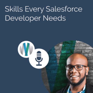Skills Every Salesforce Developer Needs