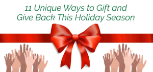 11 Unique Ways to Gift and Give Back This Holiday Season Blog