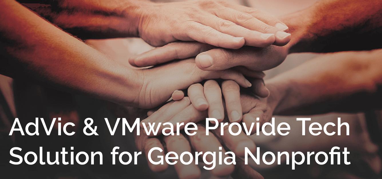 AdVic & VMware Provide Tech Solution for Georgia Nonprofit Blog