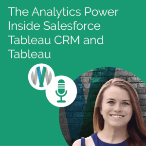 The Analytics Power Inside Salesforce Tableau CRM and Tableau