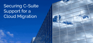 Securing c-Suite Support for a Cloud Migration
