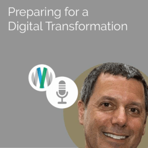 Preparing for a Digital Transformation