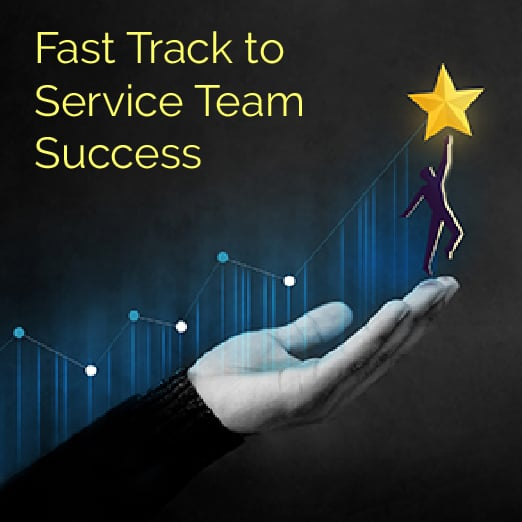 Fast Track to Service Team Success