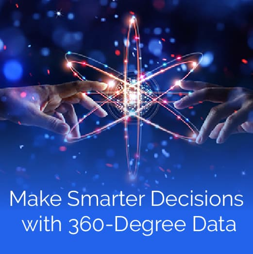 Make Smarter Decisions with 360-Degree Data