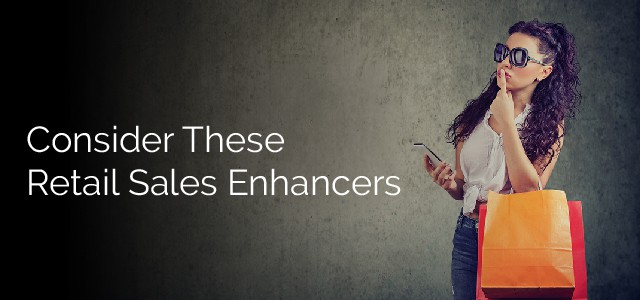 Consider These Retail Sales Enhancers