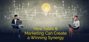How Sales & Marketing Can Create a Winning Synergy
