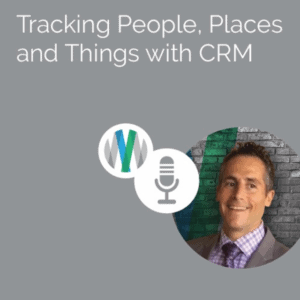 Tracking People, Places and Things with CRM
