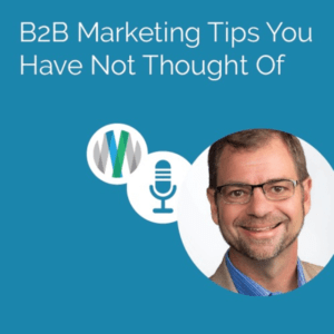 B2B Marketing Tips You Have Not Thought Of