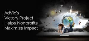 AdVic's Victory Project Helps Nonprofits Maximize Impact