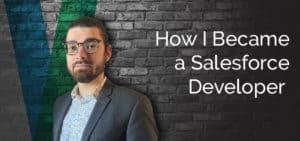 How I Became a Salesforce Developer