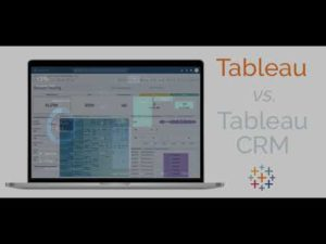 The Difference Between Tableau & Tableau CRM