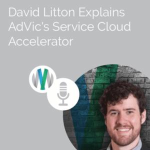 David Litton Explains AdVic's Service Cloud Accelerator